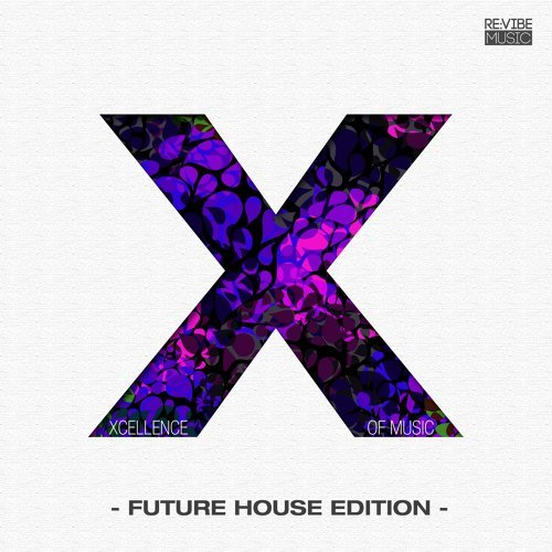 Xcellence of Music - Future House Edition, Vol. 1