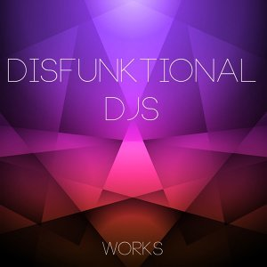 Disfunktional Djs Works
