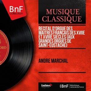 Récital d'orgue des maîtres français des XVIIe et XVIIIe siècles (Aux grandes orgues de Saint-Eustache) - Mono Version