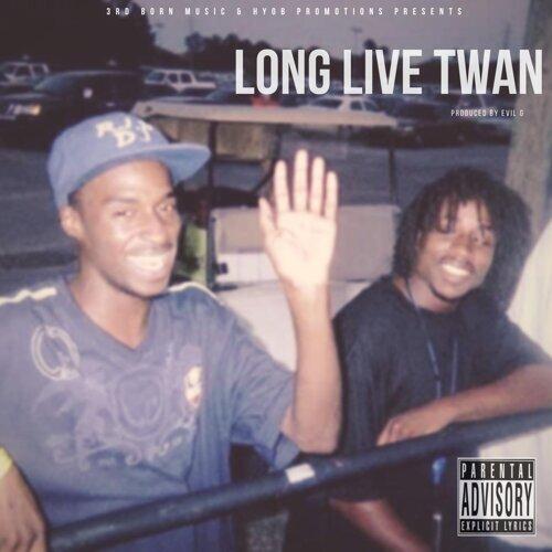 Long Live Twan