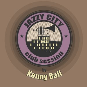 JAZZY CITY - Club Session by Kenny Ball