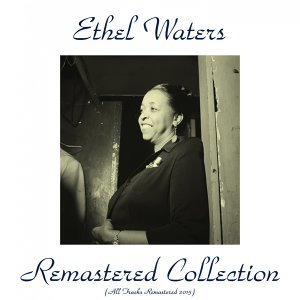 Ethel Waters Remastered Collection