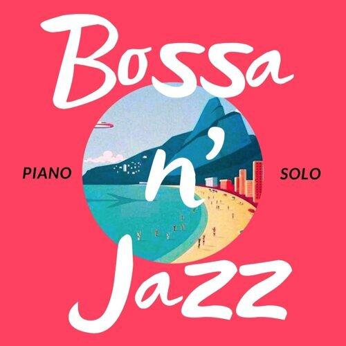 Bossa 'n Jazz: Piano Solo