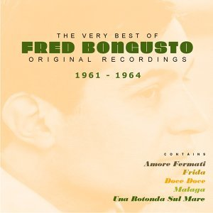 The Very Best of Fred Bongusto - 1961 - 1964