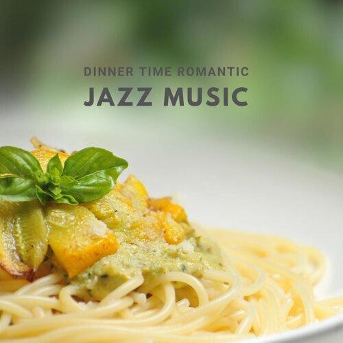 Dinner Time Romantic Jazz Music