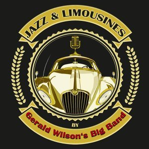 Jazz & Limousines by Gerald Wilson's Big Band