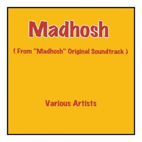 "Madhosh - From ""Madhosh"" Original Soundtrack"