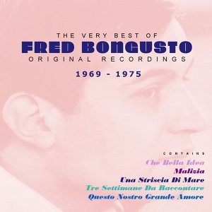 The Very Best of Fred Bongusto - 1969 - 1975