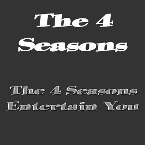 The 4 Seasons Entertain You