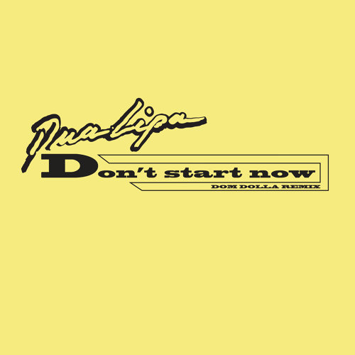 Don't Start Now - Dom Dolla Remix