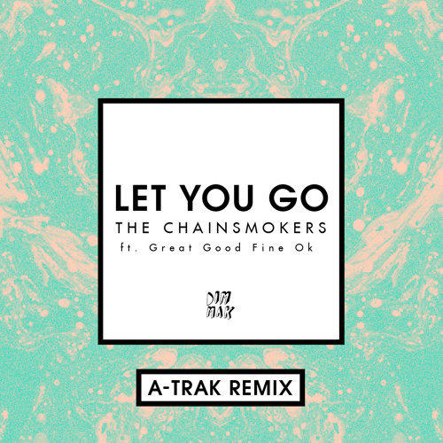 Let You Go - A-Trak Remix