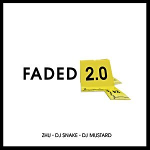 Faded 2.0 - DJ Mustard & DJ Snake Remix