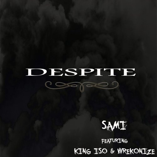 Despite (feat. King Iso & Wrekonize)