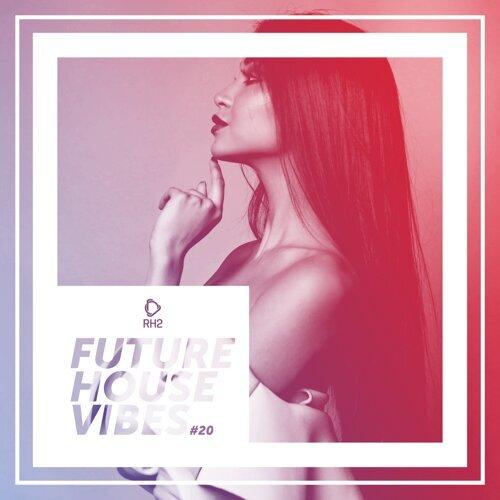 Future House Vibes, Vol. 20