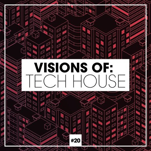 Visions of: Tech House, Vol. 20