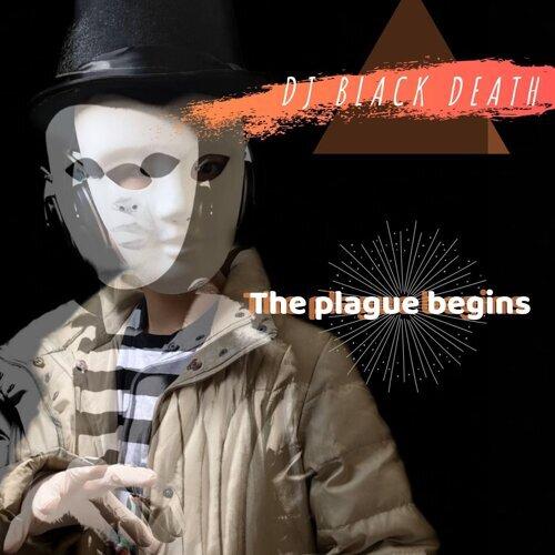 The Plague Begins
