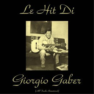 Le hit di Giorgio Gaber - All Tracks Remastered