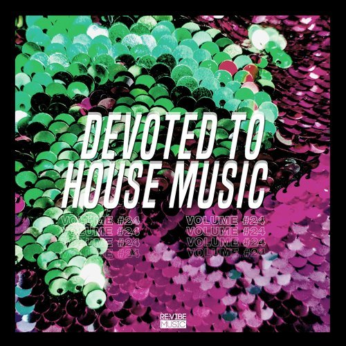 Devoted to House Music, Vol. 24