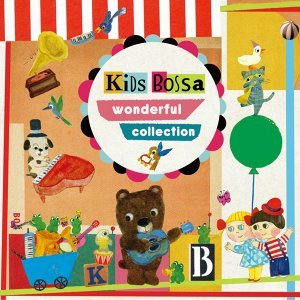Kids Bossa Wonderful Collection