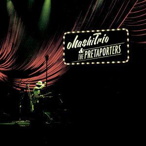 ohashiTrio & THE PRETAPORTERS 2014演唱會實況 (ohashiTrio & THE PRETAPORTERS 2014)