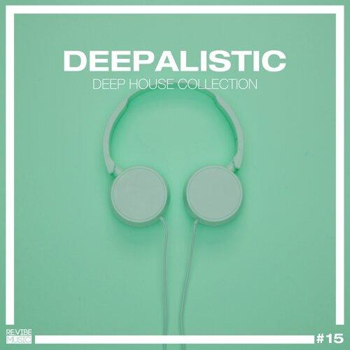 Deepalistic - Deep House Collection, Vol. 15
