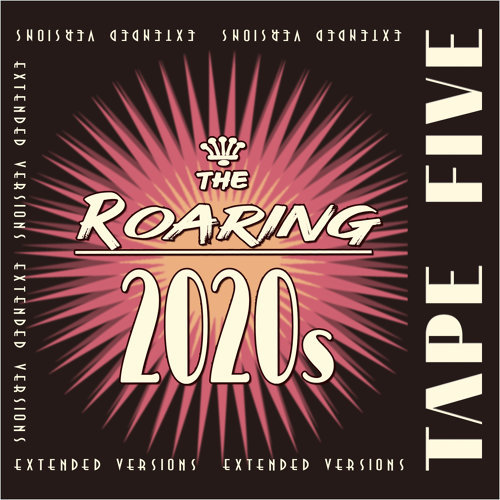 The Roaring 2020s - Extended Versions