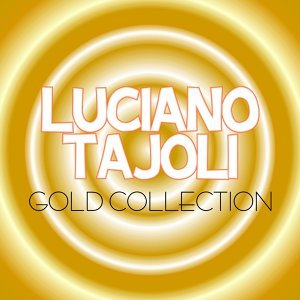 Luciano Tajoli Gold Collection - 30 Unforgettable Hits