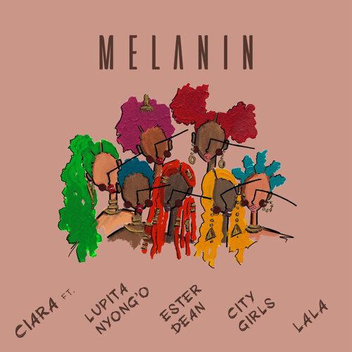 Melanin (feat. Lupita Nyong'o, Ester Dean, City Girls, & LA LA)