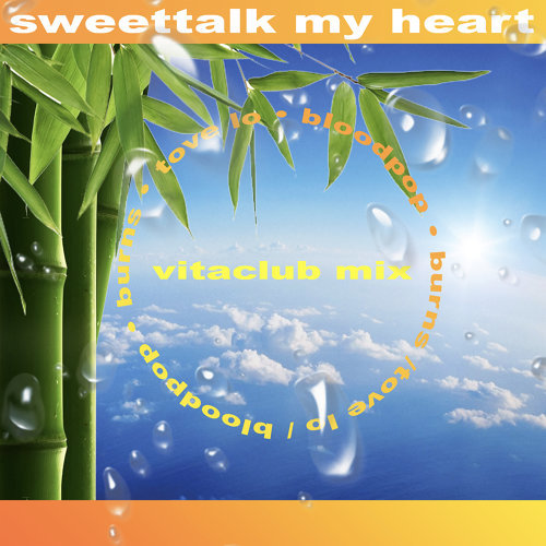 Sweettalk my Heart - BloodPop® & BURNS Vitaclub Remix