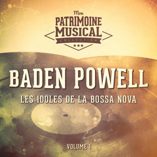 Les idoles de la bossa nova : Baden Powell, Vol. 1