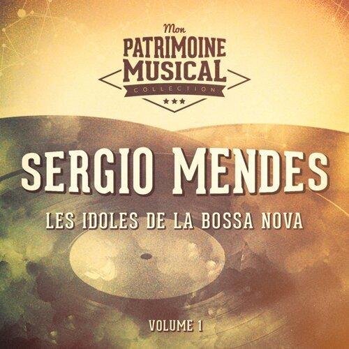 Les idoles de la bossa nova : Sergio Mendes, Vol. 1