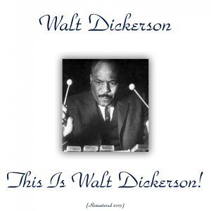 This Is Walt Dickerson! - Remastered 2015