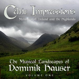 Celtic Impressions: Memories of Ireland and the Highlands