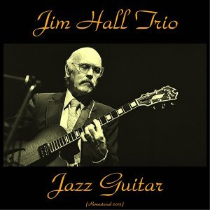 Jazz Guitar - Remastered 2015