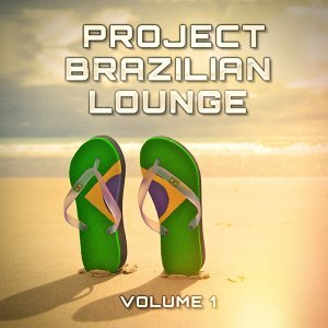 Brazilian Lounge Project, Vol. 1