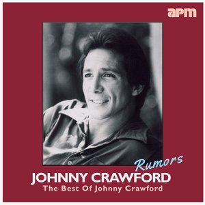 Rumors - The Best Of Johnny Crawford
