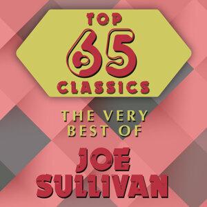 Top 65 Classics - The Very Best of Joe Sullivan
