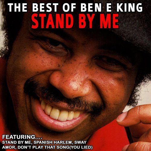 Stand by Me - The Best of Ben E. King (Remastered)