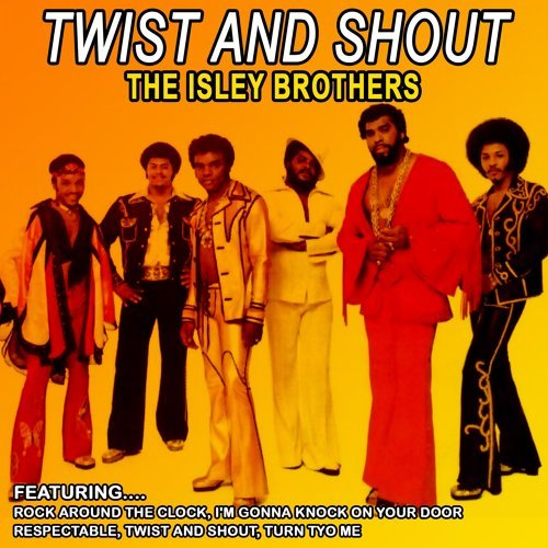 Twist and Shout - The Isley Brothers (Remastered)
