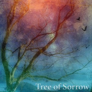 Tree of Sorrow (Tree of Sorrow)