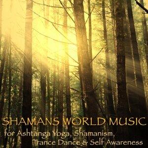 Shamans World Music for Ashtanga Yoga, Shamanism, Trance Dance & Self Awareness