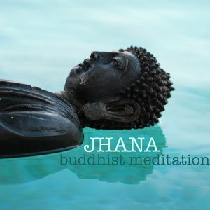 Jhana Buddhist Meditation - Practicing the Jhanas with Mindfulness Meditations Music