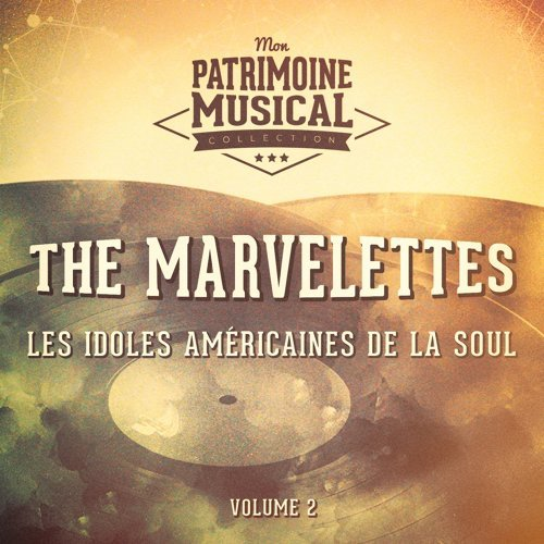 Les idoles américaines de la soul : The Marvelettes, Vol. 2