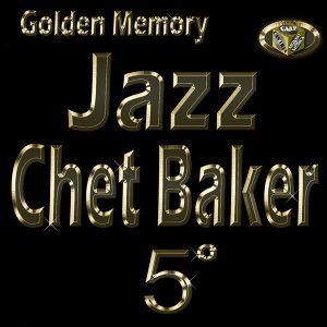 Chet Baker, Vol. 5 - Golden Memory Jazz