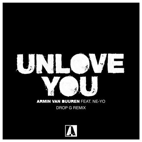 Unlove You - Drop G Remix