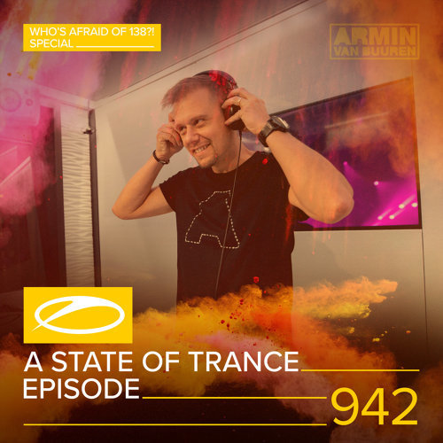 ASOT 942 - A State Of Trance Episode 942 - Who's Afraid Of 138?! Special