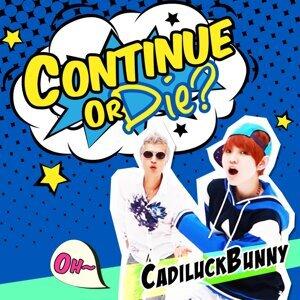 Continue or Die? (Continue or Die?)
