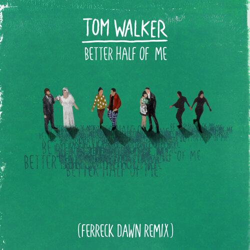 Better Half of Me - Ferreck Dawn Remix