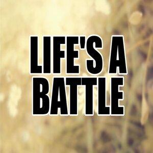 Life's a Battle