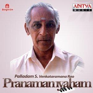 Pranamamyaham: Palladam S. Venkataramana Rao